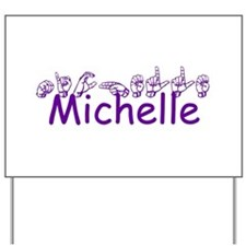 Michelle -ch-ppl Yard Sign