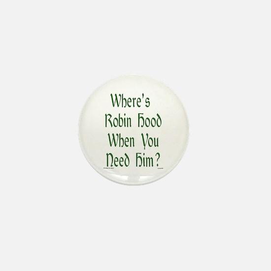 Where's Robin Hood... Mini Button