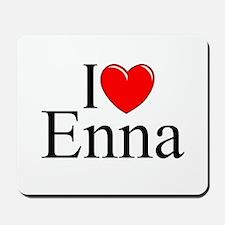 """""""I Love (Heart) Enna"""" Mousepad"""