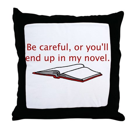 Be Careful Throw Pillow