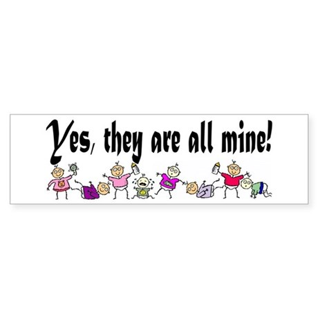 All Mine (8 Kids) Bumper Sticker