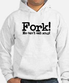 Fork! Me Can't Eat Soup Hoodie