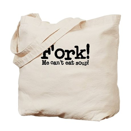 Fork! Me Can't Eat Soup Tote Bag
