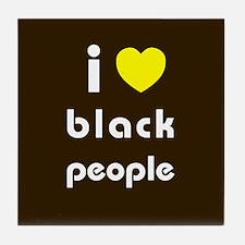 i love black people Tile Coaster