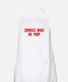 Zombies make me poop BBQ Apron