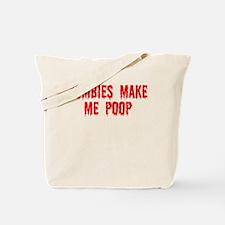 Zombies make me poop Tote Bag