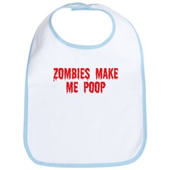 Zombies make me poop Bib