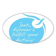 Seek, Discover & Fulfill Your Destiny Decal