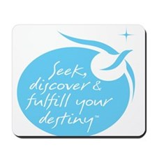 Seek, Discover & Fulfill Your Destiny Mousepad