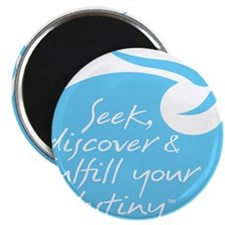 Seek, Discover & Fulfill Your Destiny Magnet