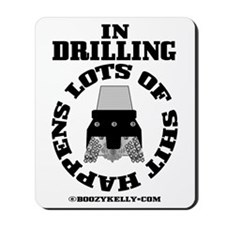 In Drilling Shit Happens Mousepad