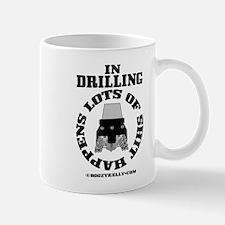 In Drilling Shit Happens Mug