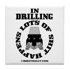 In Drilling Shit Happens Tile Coaster