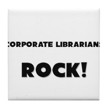 Corporate Librarians ROCK Tile Coaster