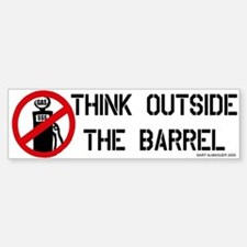 Think Outside the Barrel Bumper Bumper Bumper Sticker