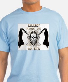 Light Learn Kung Fu or Die T-Shirt