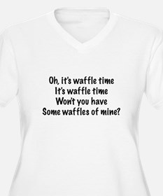 Oh, It's Waffle Time... T-Shirt