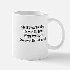 Oh, It's Waffle Time... Mug