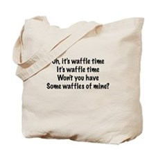 Oh, It's Waffle Time... Tote Bag