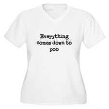 Everything Comes Down to Poo T-Shirt