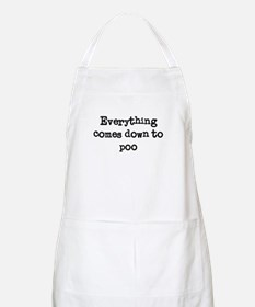 Everything Comes Down to Poo BBQ Apron