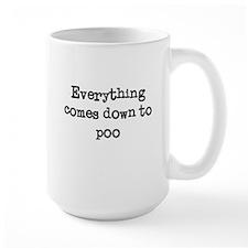 Everything Comes Down to Poo Mug