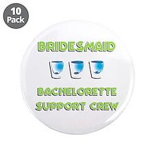 "Bridesmaids 3.5"" Button (10 pack)"