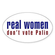 Real Women Don't Vote Palin (Sticker Oval)