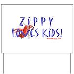 Fun With Zippy Yard Sign
