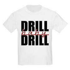 Drill Baby Drill T-Shirt