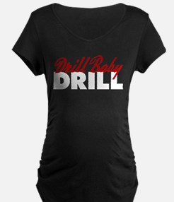 Drill Baby, Drill T-Shirt