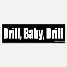 Drill, Baby, Drill Bumper Bumper Bumper Sticker