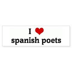 I Love spanish poets Bumper Bumper Sticker