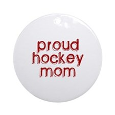 Proud Hockey Mom Ornament (Round)