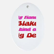 My Fiance Blake - Big Deal Oval Ornament