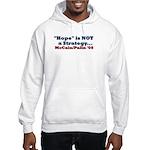 Hope is NOT a Strategy! Hooded Sweatshirt