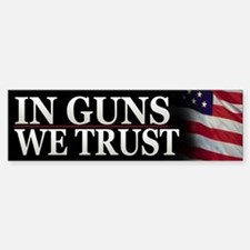 In Guns We Trust Patriotic Bumper Bumper Bumper Sticker
