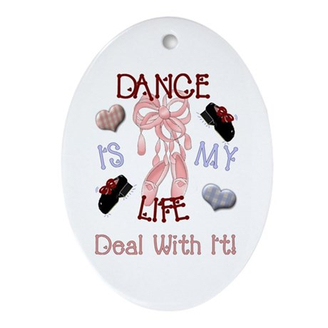 Dance Is My Life Oval Ornament
