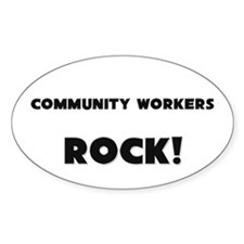 Community Workers ROCK Oval Decal