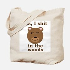 Does a bear shit in the woods? Tote Bag