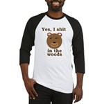 Does a bear shit in the woods? Baseball Jersey
