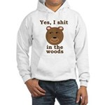 Does a bear shit in the woods? Hooded Sweatshirt