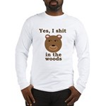 Does a bear shit in the woods? Long Sleeve T-Shirt