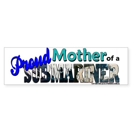 Proud Mother of a Submariner Bumper Sticker