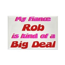 My Fiance Rob - Big Deal Rectangle Magnet