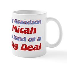 Grandson Micah - Big Deal Mug