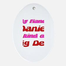 My Fiance Daniel - Big Deal Oval Ornament