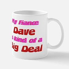 My Fiance Dave - Big Deal Mug