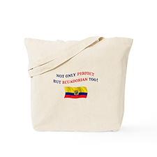 Perfect Ecuadorian 2 Tote Bag