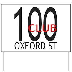 The 100 Club Oxford ST Yard Sign